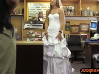 Babe In Wedding Dress Fucked By Pawn Guy To Earn Extra Money